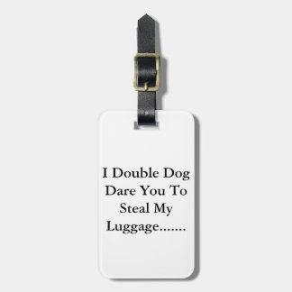 Tell em you are serious.... bag tag