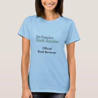Tell everyone you're an SFBR reviewer! T-Shirt