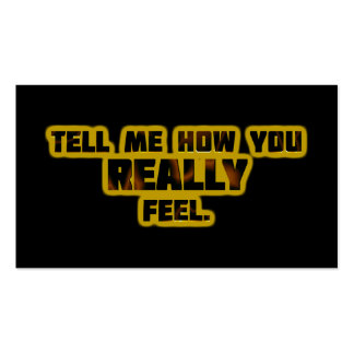 """""""Tell Me How You REALLY Feel."""" Pack Of Standard Business Cards"""