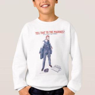 Tell That To World War 2 Sweatshirt