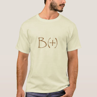 Tell the world to Be Positive B(+) T-Shirt