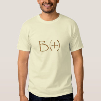 Tell the world to Be Positive B(+) Tee Shirt