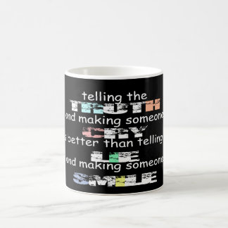 telling, truth, making, someone, cry, better, than mugs