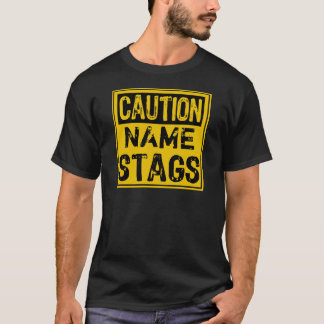 Template Sign- Caution Stag (Add Own Text) T-Shirt