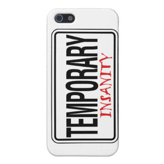 Temporary Insanity Road Sign iPhone 5/5S Cover