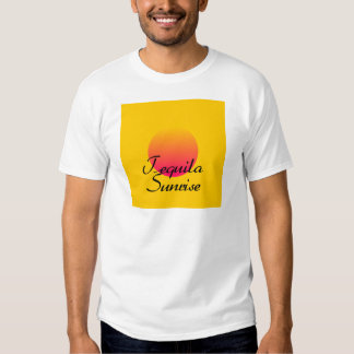 Tequila Sunrise T Shirts