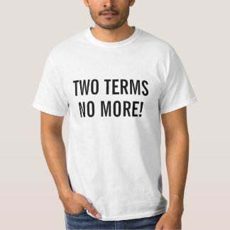 Term Limit T T-Shirt