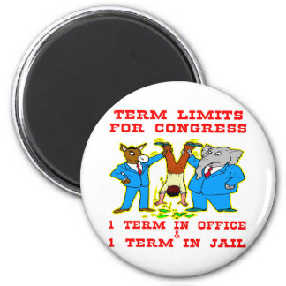 Term Limits For Congress 1 In Office & 1 In Jail 6 Cm Round Magnet