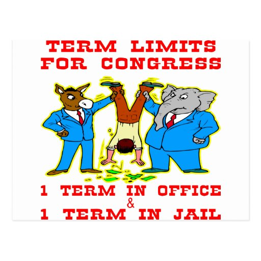 Term Limits For Congress 1 In Office & 1 In Jail Postcard