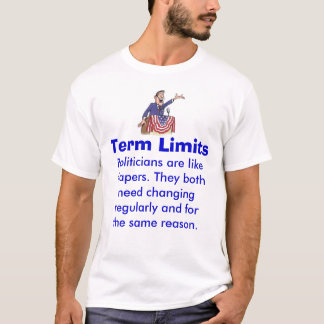 Term Limits Politician T-Shirt