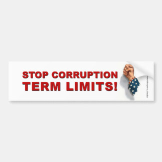 Term Limits, Stop Corruption - Bumper Bumper Sticker