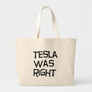 Tesla was right large tote bag