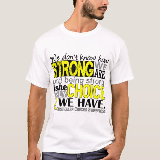 Testicular Cancer How Strong We Are T-Shirt