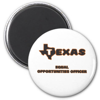 Texas Equal Opportunities Officer 2 Inch Round Magnet