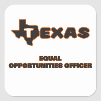 Texas Equal Opportunities Officer Square Sticker