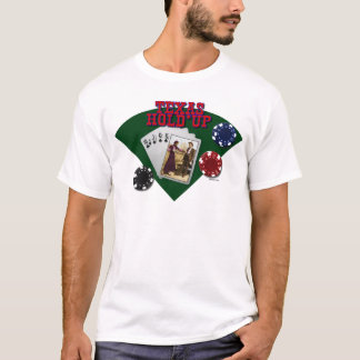 Texas Hold'up T-Shirt