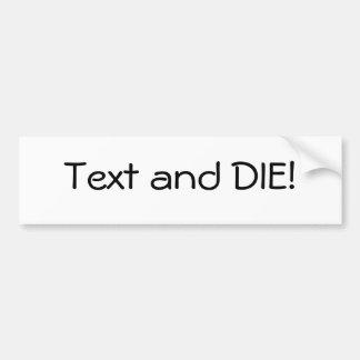Text and Die Bumper Sticker