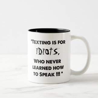 Texting is for Idiots Coffee Mug