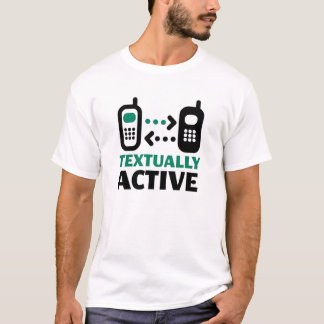 texually active T-Shirt