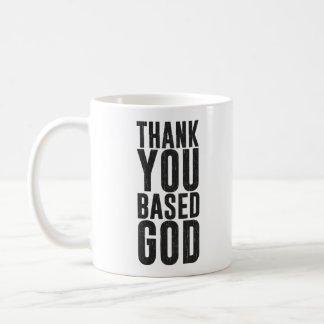Thank You Based God Coffee Mug