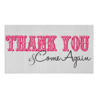 """Thank You & Come Again"" in Hot Pink Poster"