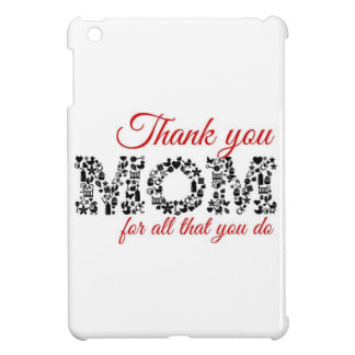 Thank you for Mom all that you do iPad Mini Cover