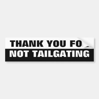 Thank You For Not Tailgating Black and White Bumper Sticker