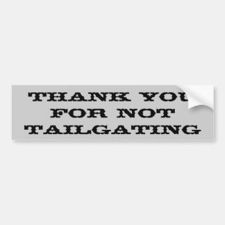 Thank You For Not Tailgating (Thunderbird) Bumper Sticker