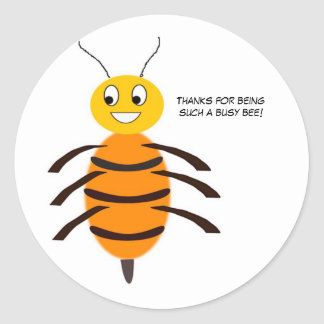 Thanks for being such a busy bee! classic round sticker