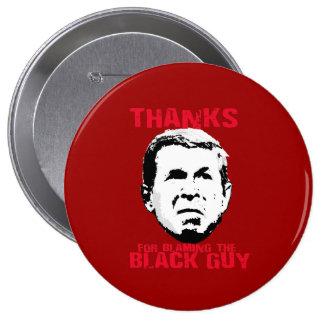 Thanks for Blaming the Black Guy 10 Cm Round Badge
