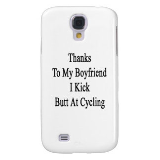 Thanks To My Boyfriend I Kick Butt At Cycling Galaxy S4 Case