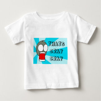 THATS CRAY CRAY-blue Baby T-Shirt