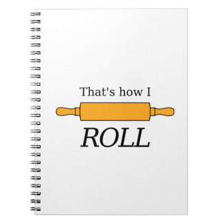 That's How I Roll - Baking Pun Spiral Notebook