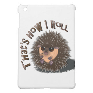 """That's How I Roll"" rolled-up hedgehog iPad Mini Cover"
