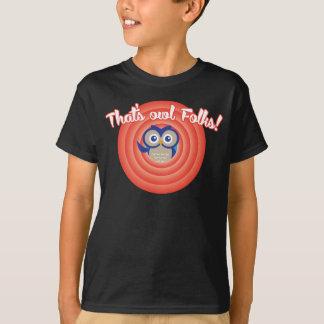 That's Owl Folks! T-Shirt