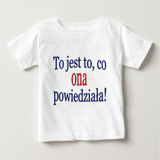 That's what she said! (Polish) Baby T-Shirt