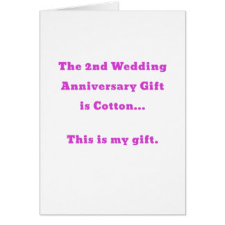The 2nd Wedding Anniversary Gift is Cotton This Greeting Card
