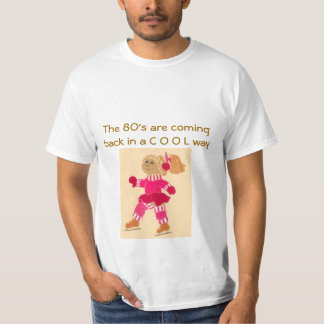 The 80's Are Coming Back T-Shirt
