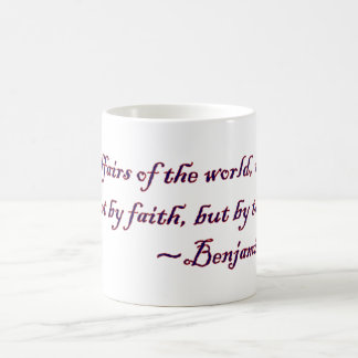 The Affairs of the World (Ben Franklin quote) Basic White Mug