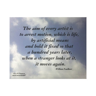 THE AIM OF EVERY ARTIST FAULKNER WRAPPED CANVAS