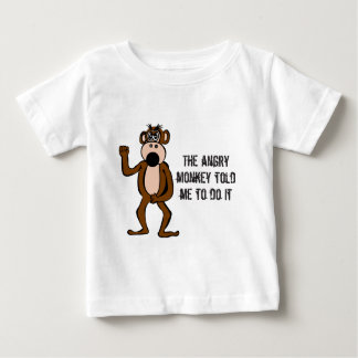 The Angry Monkey Told Me To Do It Baby T-Shirt