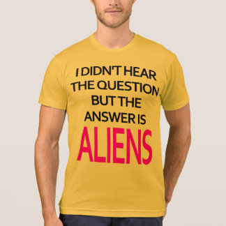 The Answer is Aliens T-Shirt