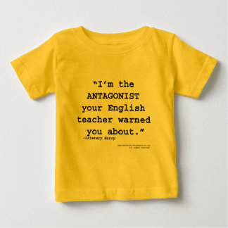 The Antagonist your English teacher warned you Baby T-Shirt