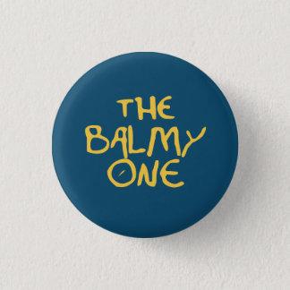 The Balmy One 3 Cm Round Badge