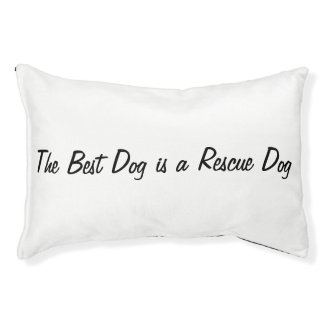 The Best Dog is a Rescue Dog Pet Bed