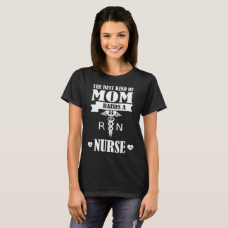 The Best Kind Of Mom Raises A Nurse  Mother Day T-Shirt