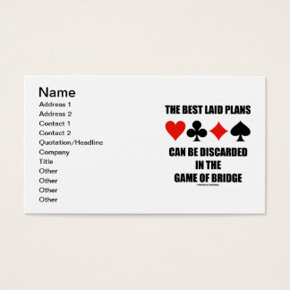 The Best Laid Plans Can Be Discarded In Bridge Business Card