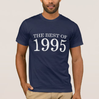 The best of 1995 T-Shirt