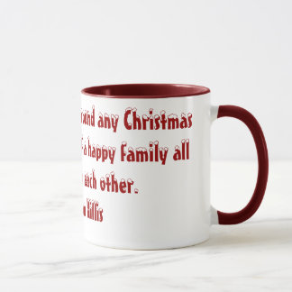 The best of all gifts around any Christmas tree... Mug