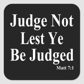The Bible & Not Judging Others Square Sticker